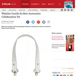 Whistles Unveils Its Best Accessories Collaboration Yet
