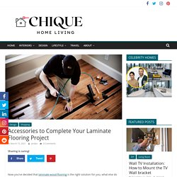 Accessories to Complete Your Laminate Flooring Project