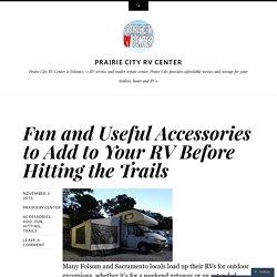 Fun and Useful Accessories to Add to Your RV Before Hitting the Trails