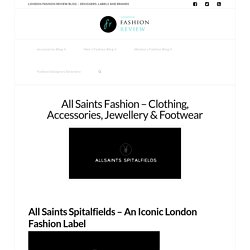 London Fashion Review - British Fashion Designers, Labels and Brands