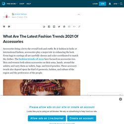 What Are The Latest Fashion Trends 2021 Of Accessories: ext_5379855 — LiveJournal