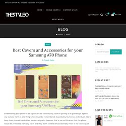 Best Covers and Accessories for your Samsung A70 Phone – theStyleO