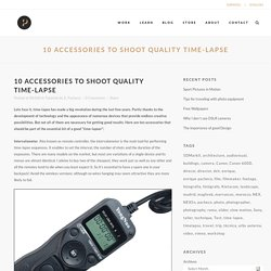 10 accessories to shoot quality time-lapse