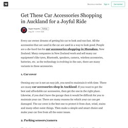 Get These Car Accessories Shopping in Auckland for a Joyful Ride