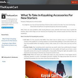 What To Take In Kayaking Accessories For New Starters by TheKayakCart