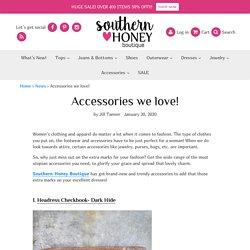 Accessories we love!