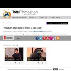 I riflettori standard e i loro accessoriTotal Photoshop - Il primo sito di Video tutorial in Italiano su Photoshop, Fotografia, Illustrator, Premiere, After Effects, Dreamweaver e WordPress - Total Photoshop - Il primo sito di Video tutorial in Italiano s