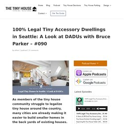 100% Legal Small and Tiny Accessory Dwellings In Seattle: A Look At DADUs