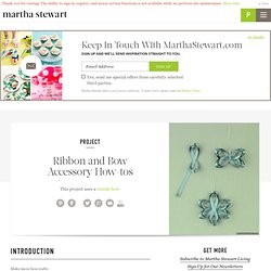 Ribbon and Bow Accessory How-tos - Martha Stewart Christmas