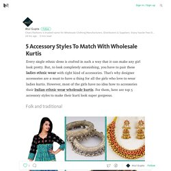 5 Accessory Styles To Match With Wholesale Kurtis