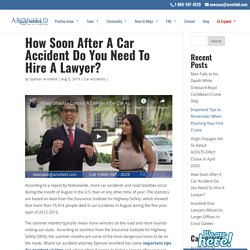How Soon After A Car Accident Do You Need To Hire A Lawyer - Aronfeld Trial Lawyers