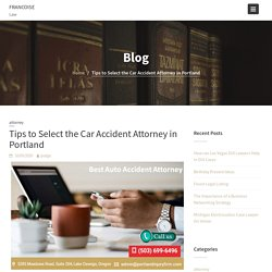 Tips to Select the Car Accident Attorney in Portland - Francoise