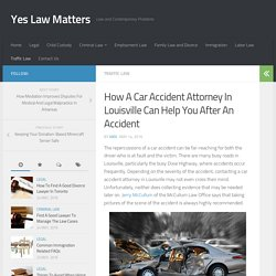 How A Car Accident Attorney In Louisville Can Help You After An Accident - Yes Law Matters