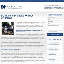 Find Denver, CO Drunk Driving Accident Attorneys - The Kaudy Law Firm LLC