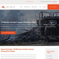 18 Wheeler Accident Lawyer Columbus, Ohio - Heit Law Westerville