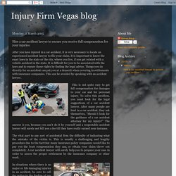 Injury Firm Vegas blog: Hire a car accident lawyer to ensure you receive full compensation for your injuries