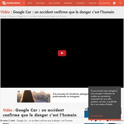 Google Car : un accident confirme que le danger c'est l'humain
