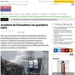 Accident de Fukushima: les questions clefs - Nature & environnement