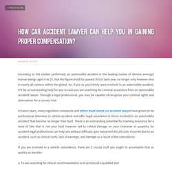 How car accident lawyer can help you in gaining proper compensation?