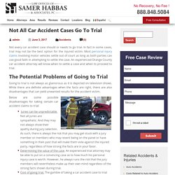 Not All Car Accident Cases Go To Trial - Samer Habbas & Associates