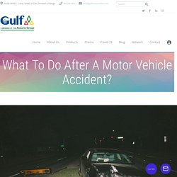 What To Do After A Motor Vehicle Accident? - Best Insurance Company Trinidad & Tobago - Gulf Insurance Limited