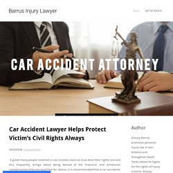 Car Accident Lawyer Helps Protect Victim's Civil Rights Always - Barrus Injury Lawyer