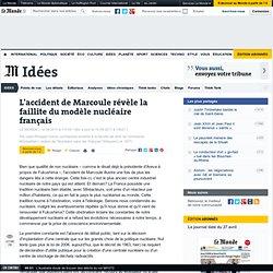 L'accident de Marcoule révèle la faillite du modèle nucléaire français - LeMonde.fr-Mozilla Firefox