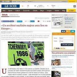 «Un accident nucléaire majeur aura lieu en Europe»…