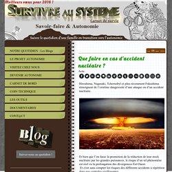 Que faire en cas d'accident nucléaire ? - Survivre au système !