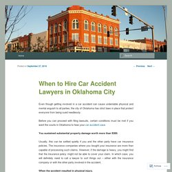 When to Hire Car Accident Lawyers in Oklahoma City