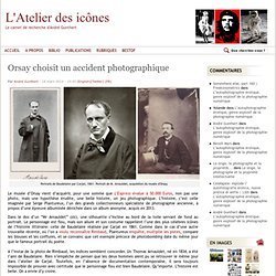 Orsay choisit un accident photographique
