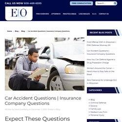 Expect These Questions From Your Insurance Company After A Car Accident