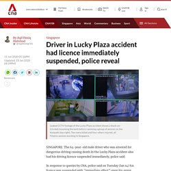 [Negative Punishment] Lucky Plaza accident: Driver's licence was suspended immediately, police say