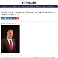 Omaha Car Accident Lawyer Raises Alarm Over Trucking Drive Time Rules Revisions