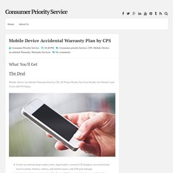 Mobile Device Accidental Warranty Plan by CPS ~ Consumer Priority Service