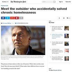 Meet the outsider who accidentally solved chronic homelessness