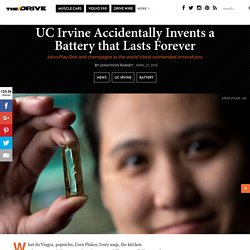 UC Irvine Accidentally Invents a Battery that Lasts Forever - The Drive