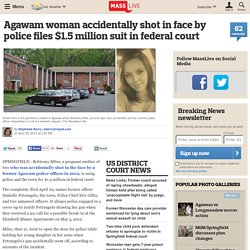 Agawam woman accidentally shot in face by police files $1.5 million suit in federal court