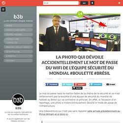 La photo qui dévoile accidentellement le mot de passe du wifi de l'équipe sécurité du mondial #boulette #Brésil
