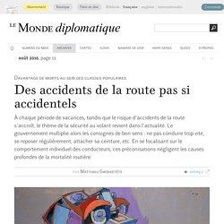 Des accidents de la route pas si accidentels, par Matthieu Grossetête (Le Monde diplomatique, août 2016)