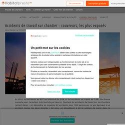 Accidents de travail sur chantier - couvreurs, les plus exposés