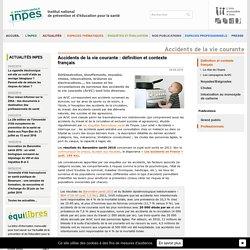 Accidents de la vie courante : Définition et contexte français