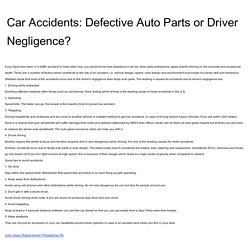 Car Accidents: Defective Auto Parts or Driver Negligence?