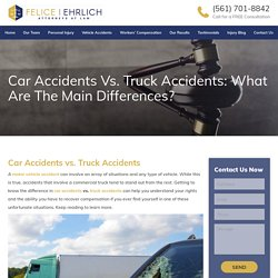 Car Accidents vs. Truck Accidents: What Are the Main Differences?