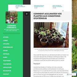 Comment acclimater vos plantes aux conditions d'extérieur – Jardinier paresseux