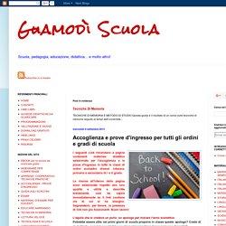 Guamodì Scuola: Accoglienza e prove d'ingresso per tutti gli ordini e gradi di scuola