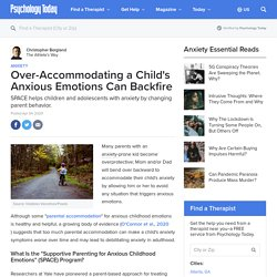 Over-Accommodating a Child's Anxious Emotions Can Backfire