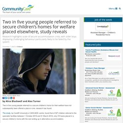 Secure accommodation: 40% of children referred for welfare not placed