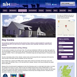 Hostel Accommodation Hoy Orkney - Hoy Centre