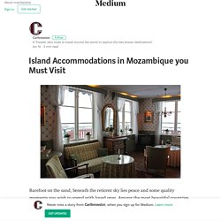 Island Accommodations in Mozambique you Must Visit